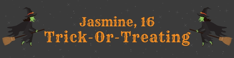 Jasmine, 16. Trick or treating short story
