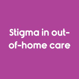 Stigma in out of home care