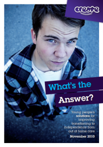 What's the Answer? Young People's solutions for improving the transition to independence from out of home care