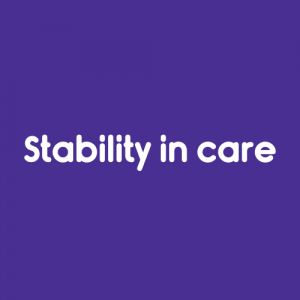 Stability in care