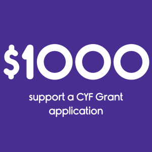 $1000 supports a CYF Grant Application