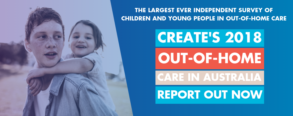 2018 CREATE Out-of-Home Care Report